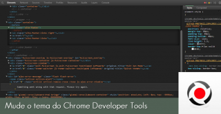 Mude o tema do Chrome Developer Tools