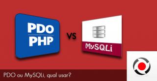 PDO ou MySQLi, qual usar