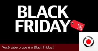 Você sabe o que é o Black Friday