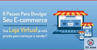 6 Passos Para divulgar seu E-commerce